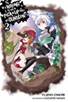 Is It Wrong to Try to Pick Up Girls in a Dungeon? Light Novel... by Fujino Omori