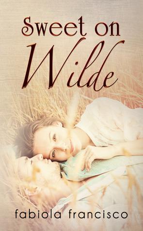 Sweet on Wilde (Sweet on You, #1)