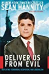 Deliver Us from Evil: Defeating Terrorism, Despotism, and Liberalism