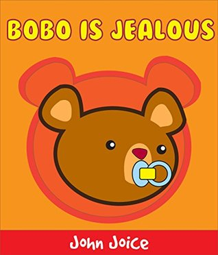 A book for kids: Bobo is jealous: A short bear book for small children and early readers   Kids Books - Bedtime Stories For Kids - Children's Books - Free Stories - Learn and Play