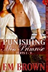 Punishing Miss Primrose, Parts I - V: An Erotic Historical in the Red Chrysanthemum Series
