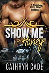 Show Me The Honey (Sweet & Dirty #1)