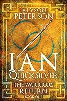 Ian Quicksilver: The Warrior's Return