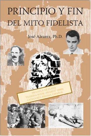 Principio y Fin del Mito Fidelista