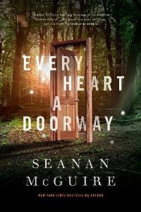 Every Heart a Doorway (Wayward Children #1)