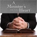 A Minister's Heart by Dale Jenkins