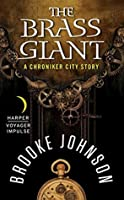 The Brass Giant: A Chroniker City Story (Chroniker City, #1)