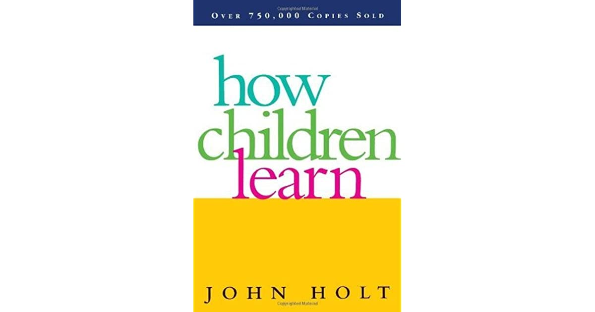 an analysis of education in freedom of children by john holts Student rights and educational freedom : a philosophical analysis of the an analysis of the works of john holt by to take the education of their children.