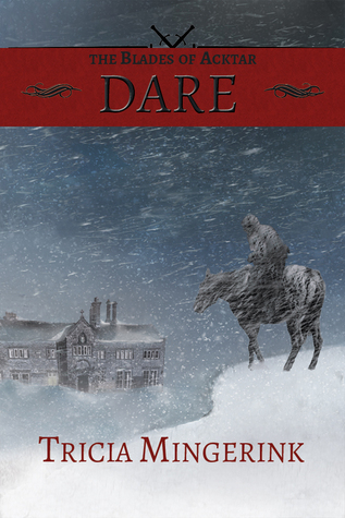 Dare (The Blades of Acktar, #1)