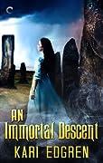 An Immortal Descent