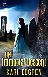 An Immortal Descent (Goddess Born, #3)