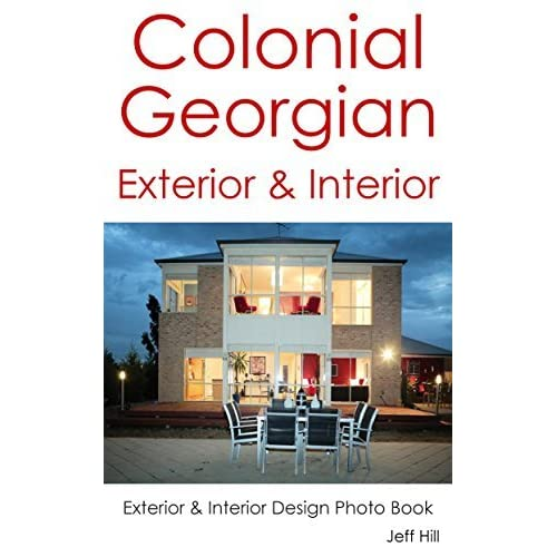 Colonial Georgian House Exterior Interior Design Photo Book By Jeff Hill