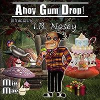 Ahoy Gum Drop!