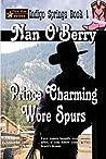 Prince Charming Wore Spurs (Indigo Springs, #1)