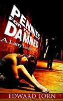 Pennies for the Damned: A Larry Laughlin Novel