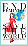 End Feminism; Save the World