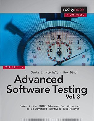 Advanced Software Testing - Vol. 3, 2nd Edition: Guide to the ISTQB Advanced Certification as an Advanced Technical Test Analyst