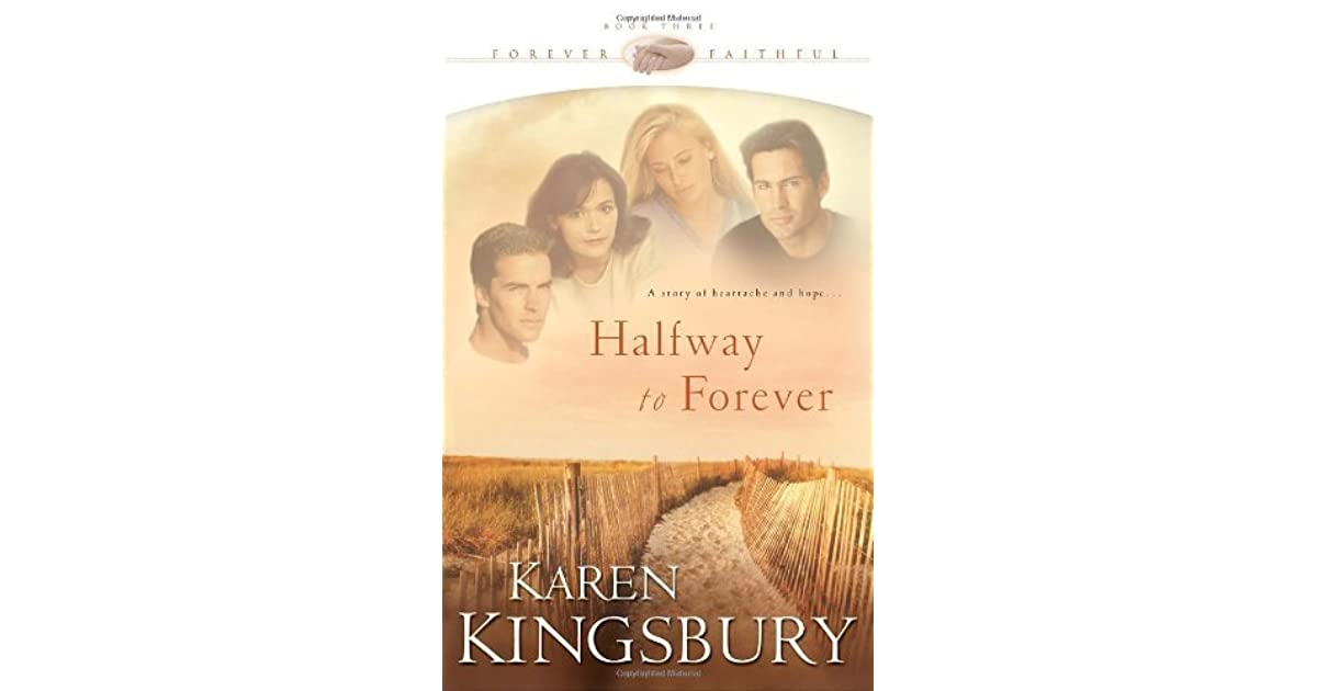 Halfway To Forever Forever Faithful 3 By Karen Kingsbury
