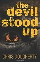 The Devil Stood Up