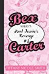 Bex Carter 1: Aunt Jeanie's Revenge (The Bex Carter Series)