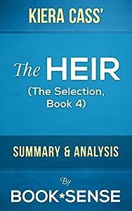The Heir: (The Selection Book 4) by Kiera Cass   Summary & Analysis
