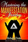 Mastering the Manifestation Paradox