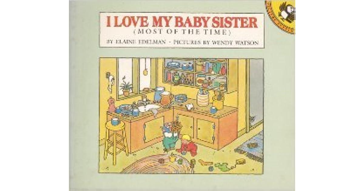 I Love My Baby Sister By Elaine Edelman