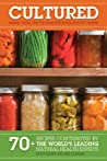 Cultured: Make Healthy Fermented Foods at Home!