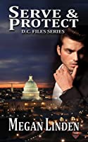 Serve & Protect (D.C. Files, #1)