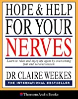 Hope and Help for Your Nerves: Learn to Relax and Enjoy Life by Overcoming Nervous Tension