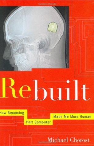 Rebuilt: How Becoming Part Computer Made Me More Human