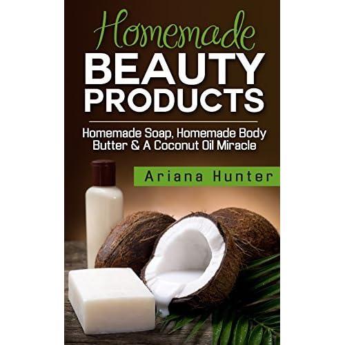 Homemade Beauty Products: Homemade Soap, Homemade Body