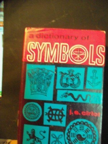 A Dictionary of Symbols J.E. Cirlot