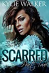 Scarred, Part 2 (Scarred, #2)