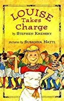Louise Takes Charge (The Misadventures of Louise Book 1)