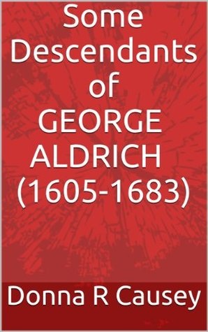 Some Descendants of George Aldrich (1605-1683)