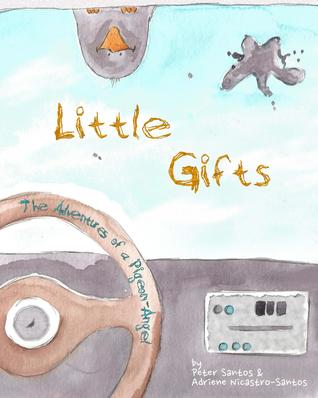 Little Gifts: The Adventures Of A Pigeon-Angel