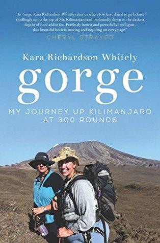Gorge: My Journey Up Kilimanjaro at 300 Pounds