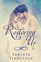 Restoring Us (Restoring Series Book 1)