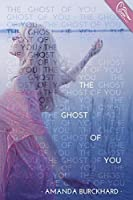 The Ghost of You (The Ghost of You #1)