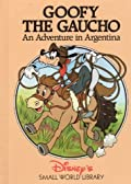 Goofy the Gaucho: An Adventure in Argentina