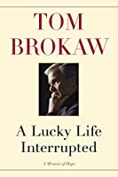 A Lucky Life Interrupted: A Memoir of Hope