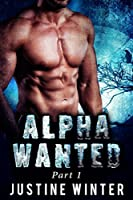 Alpha Wanted: Part 1 (Alpha Wanted #1)