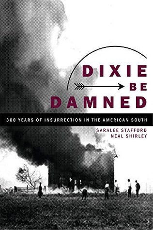 Dixie Be Damned by Neal Shirley
