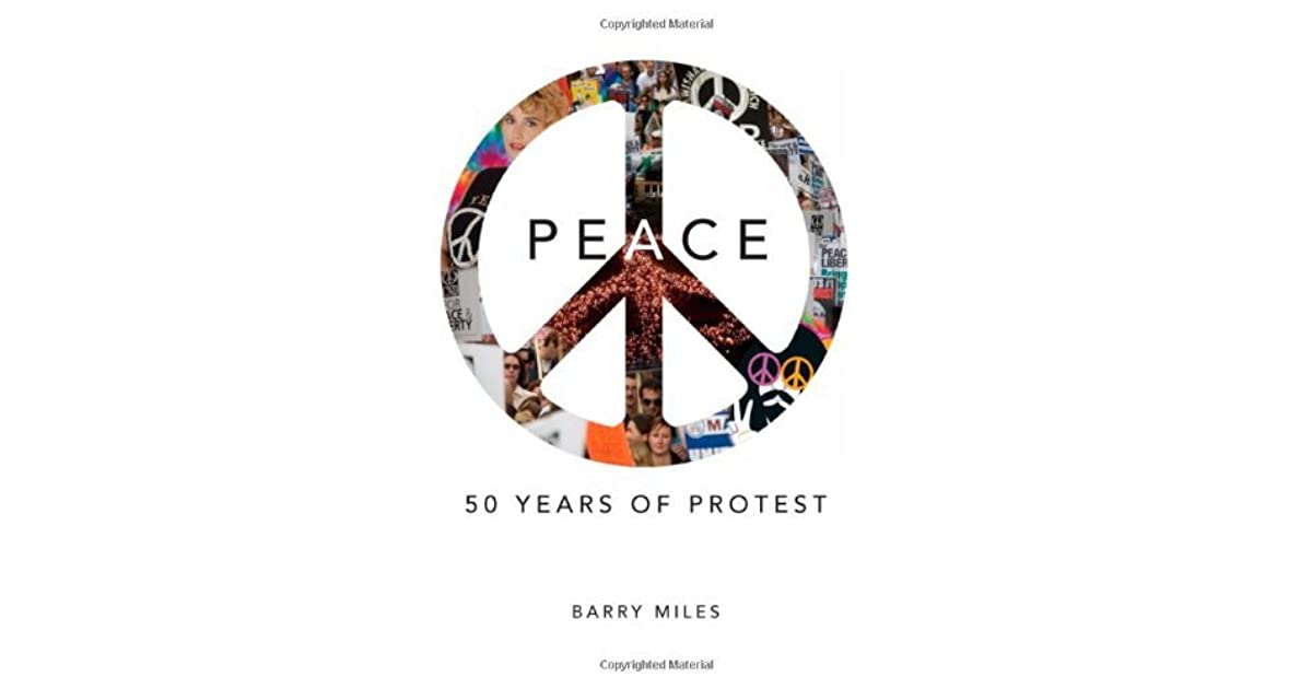 Peace 50 Years Of Protest By Barry Miles