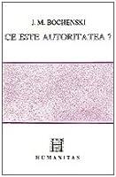 Ce este autoritatea?: introducere în logica autorității