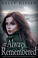 Always Remembered (Never Forgotten Series Book 3)