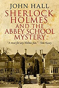 Sherlock Holmes and the Abbey School Mystery