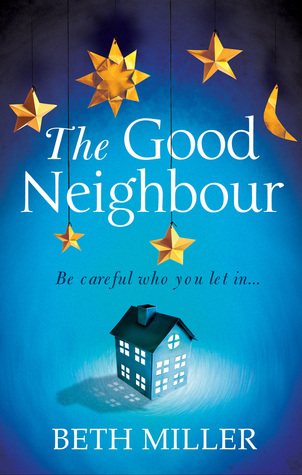 The Good Neighbour by Beth  Miller