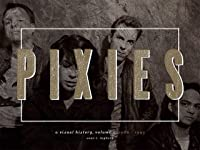 Pixies, A visual history. Volume 1: 1986 - 1993